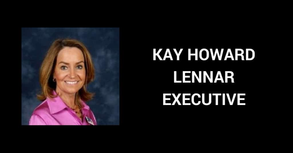 Kay Howard Lennar Executive